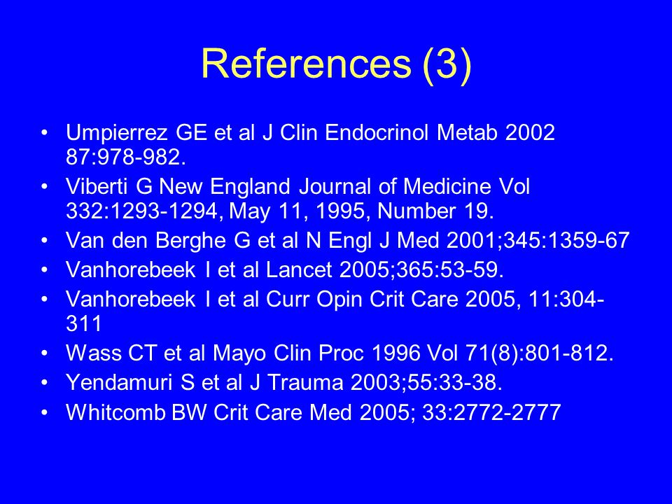 References (3) Umpierrez GE et al J Clin Endocrinol Metab 2002 87:978-982.