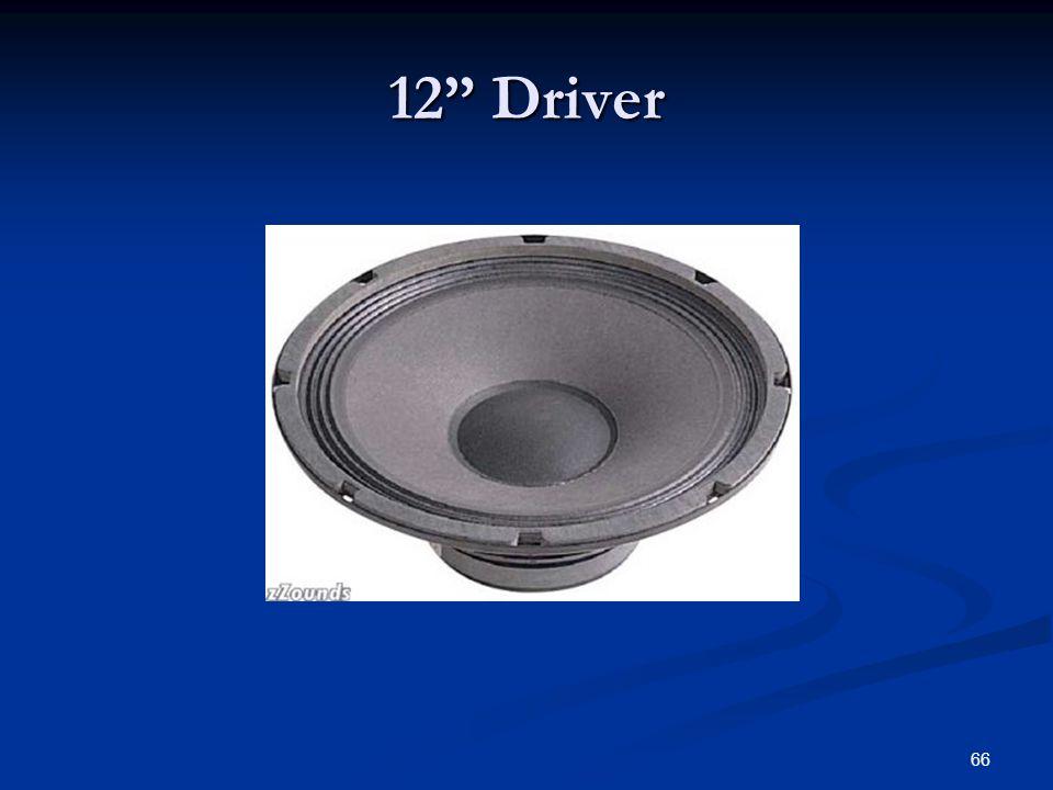 """66 12"""" Driver"""