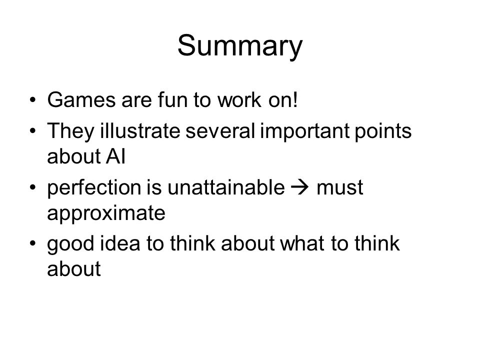 Summary Games are fun to work on.