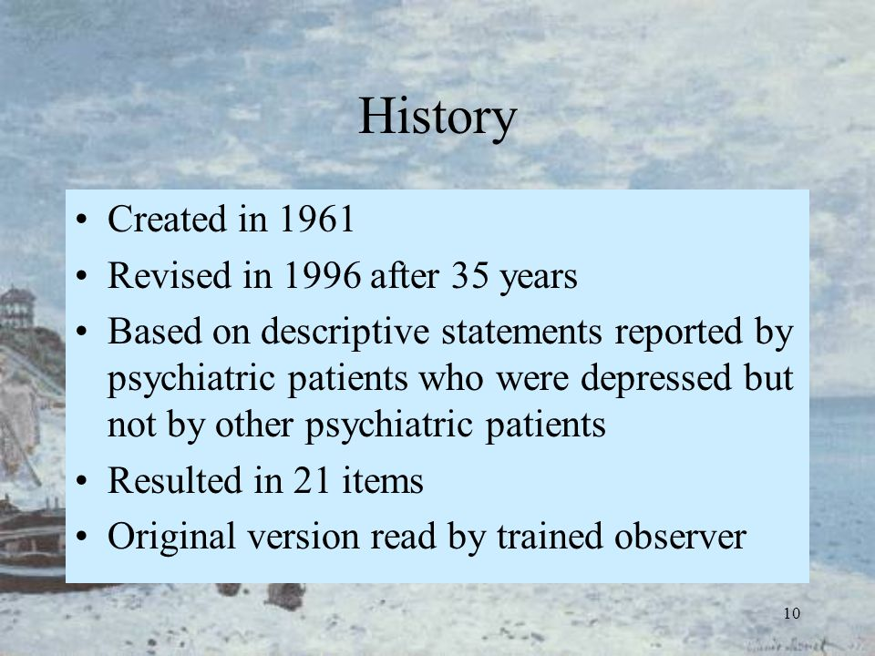 10 History Created in 1961 Revised in 1996 after 35 years Based on descriptive statements reported by psychiatric patients who were depressed but not