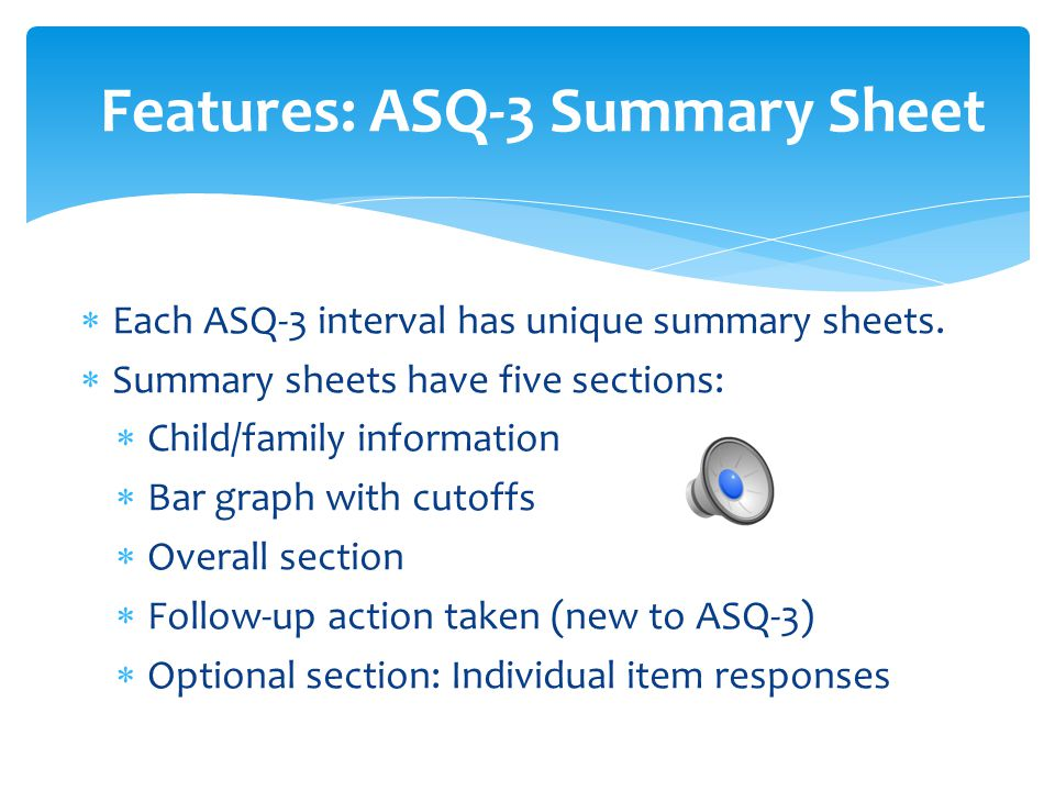  Each ASQ-3 interval has unique summary sheets.