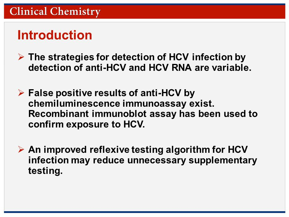 © Copyright 2009 by the American Association for Clinical Chemistry Introduction  The strategies for detection of HCV infection by detection of anti-HCV and HCV RNA are variable.