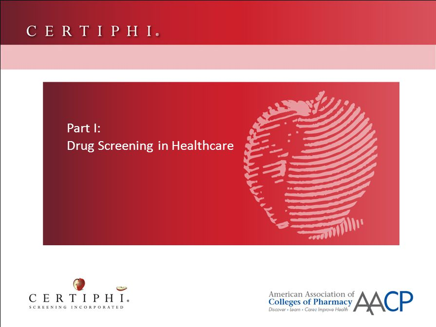 Part II: Drugs of Abuse Part I: Drug Screening in Healthcare