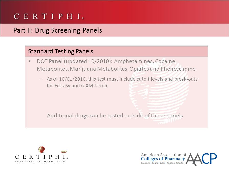 Screening and Confirmation Cutoffs Drug NameScreening CutoffConfirmation Cutoff Amphetamines1000 ng/mL500 ng/mL Barbiturates200 ng/mL Benzodiazepines200 ng/mL Cannabinoids50 ng/mL15 ng/mL Cocaine300 ng/mL150 ng/mL Part IV: Drug Screening Cutoffs and Results