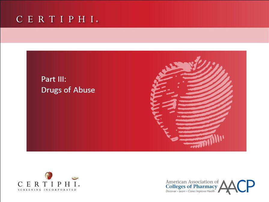 Part II: Drugs of Abuse Part III: Drugs of Abuse