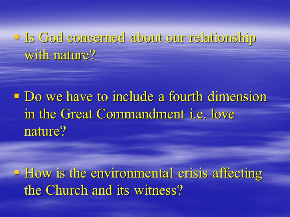  Is God concerned about our relationship with nature.