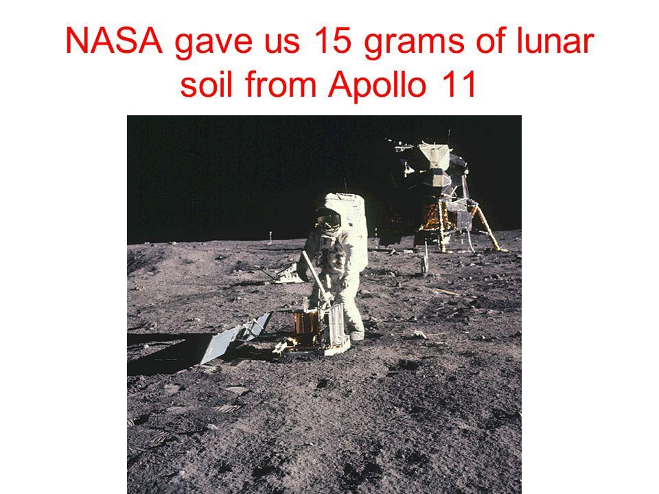 NASA gave us 15 grams of lunar soil from Apollo 11