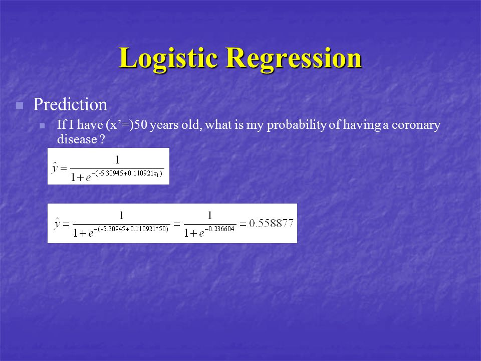 Logistic Regression Prediction If I have (x'=)50 years old, what is my probability of having a coronary disease ?