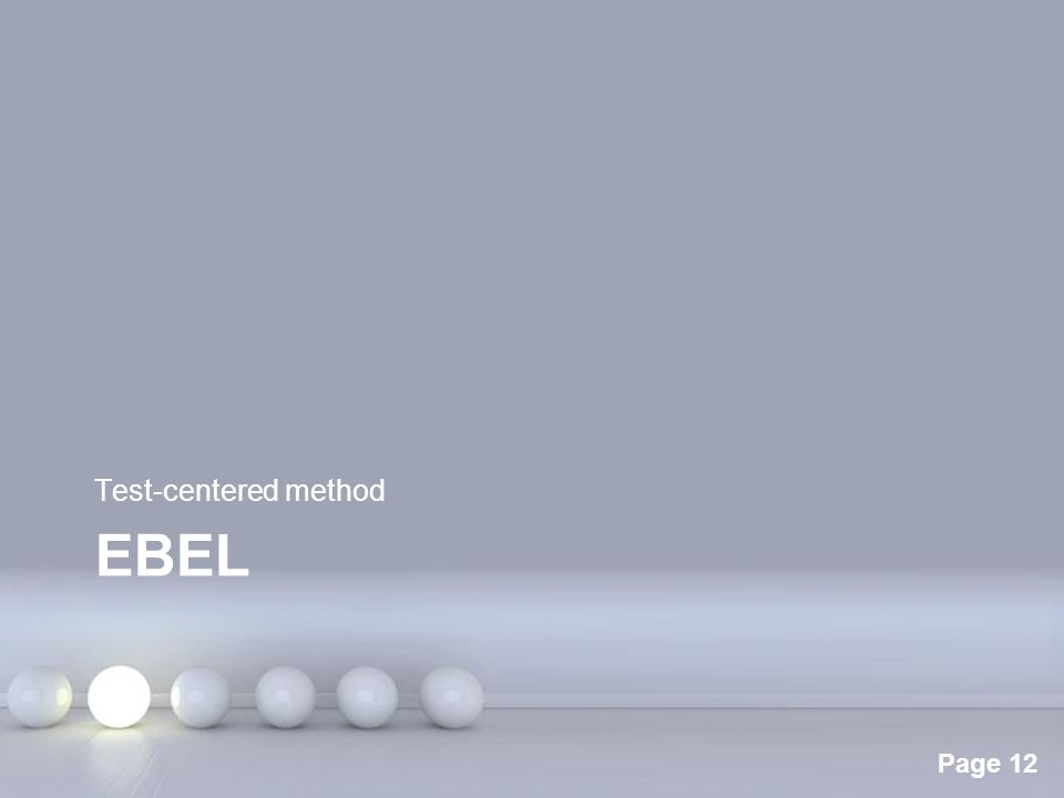 Powerpoint Templates Page 12 EBEL Test-centered method