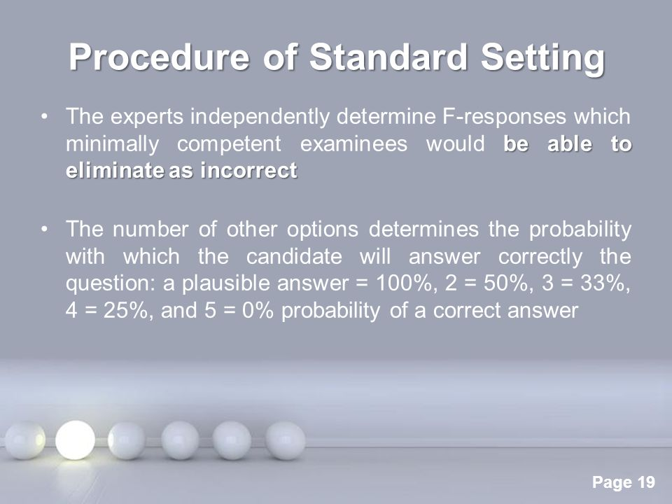 Powerpoint Templates Page 19 Procedure of Standard Setting be able to eliminate as incorrectThe experts independently determine F-responses which mini