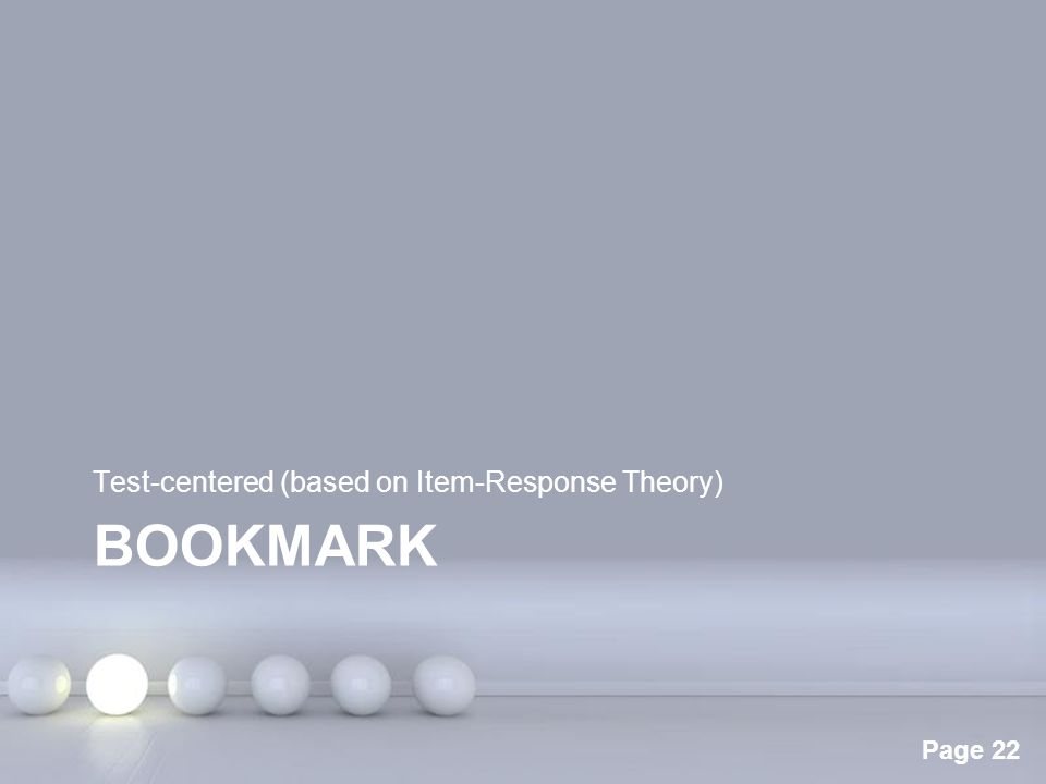 Powerpoint Templates Page 22 BOOKMARK Test-centered (based on Item-Response Theory)