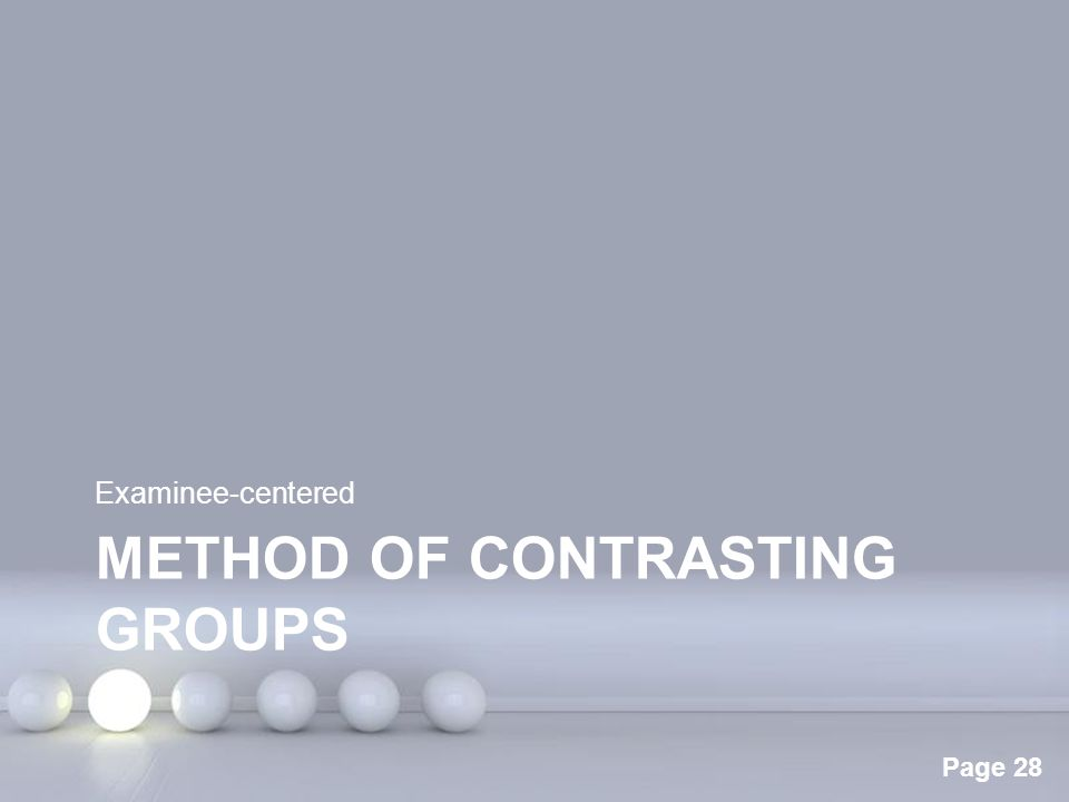 Powerpoint Templates Page 28 METHOD OF CONTRASTING GROUPS Examinee-centered