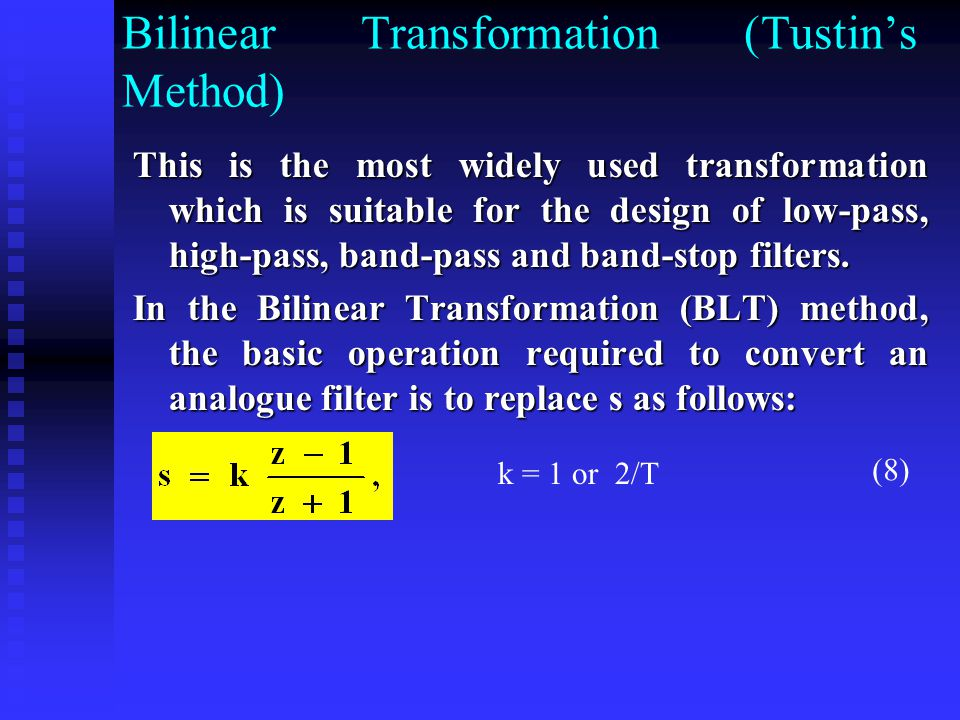 Using the lowpass-to-bandpass transformation, equation (16), we have Applying the BLT gives
