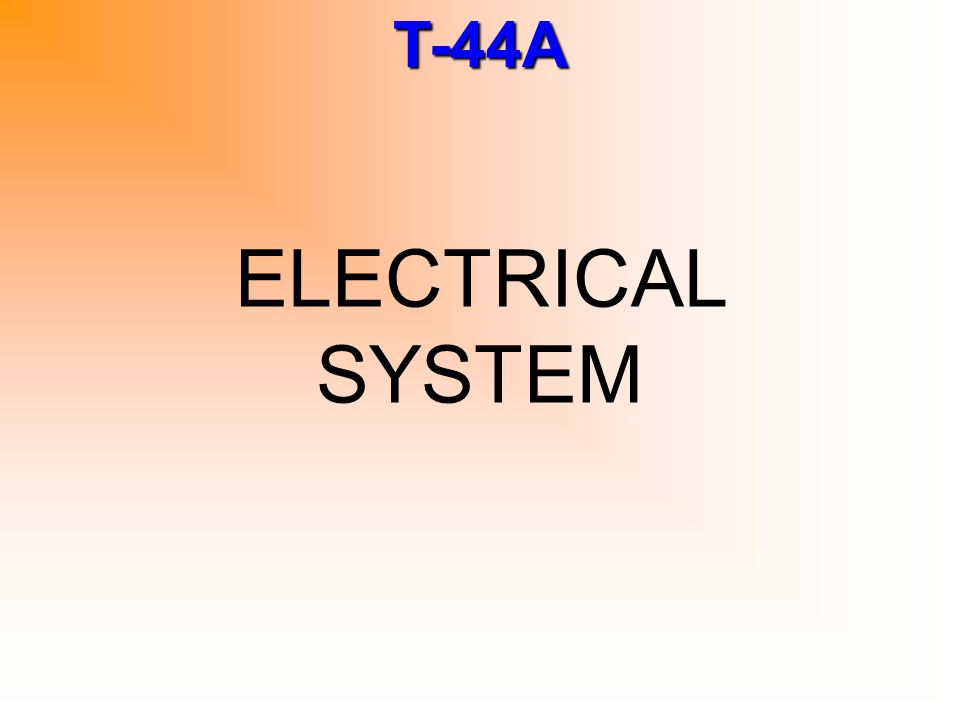 T-44A ELECTRICAL SYSTEM