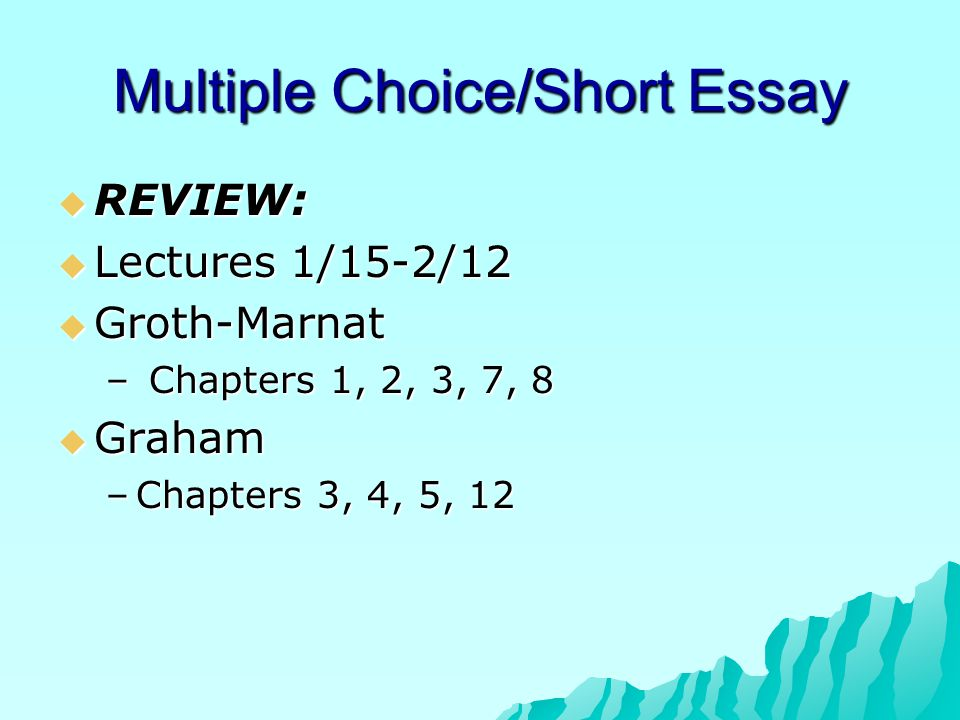 Multiple Choice/Short Essay  REVIEW:  Lectures 1/15-2/12  Groth-Marnat – Chapters 1, 2, 3, 7, 8  Graham –Chapters 3, 4, 5, 12