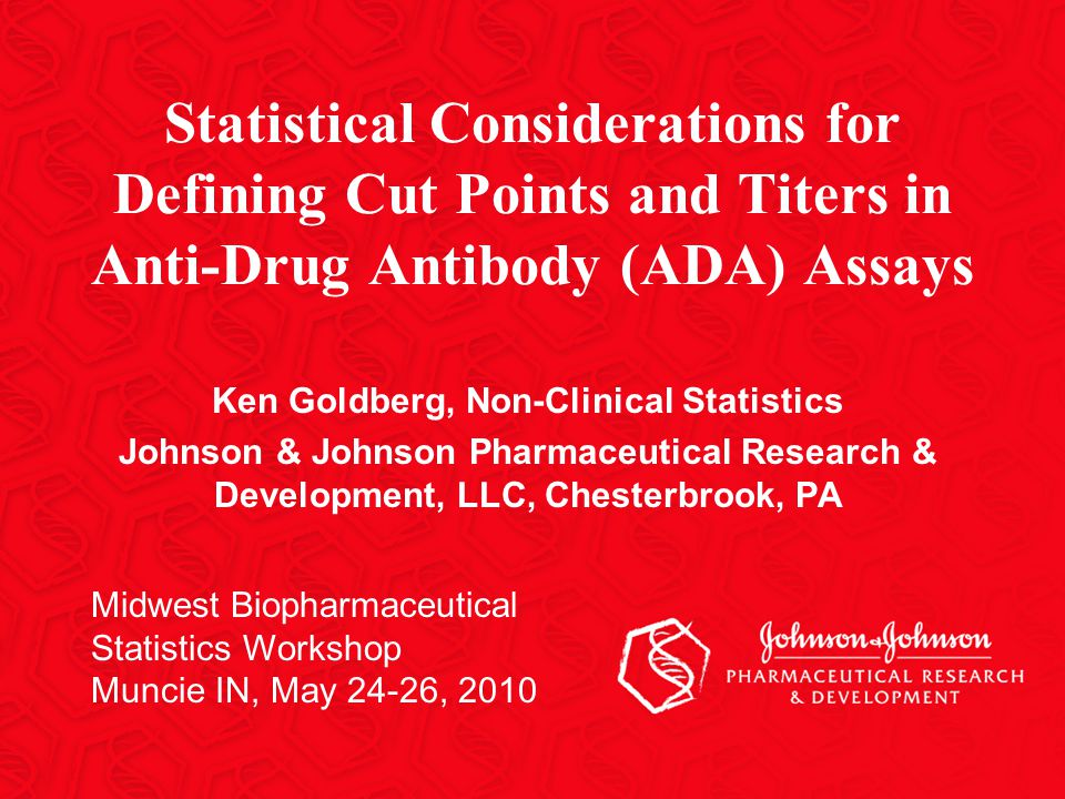 Analysis of an RIA Cut Point Assay Validation Experiment 6 Assay controls 2 Analysts with 3 assays each 2 Populations (Normal and Diabetes) 75 Naïve Human Serum samples Nonnormal data Unequal variances Statistical Considerations for Defining Cut Points and Titers in ADA Assays.