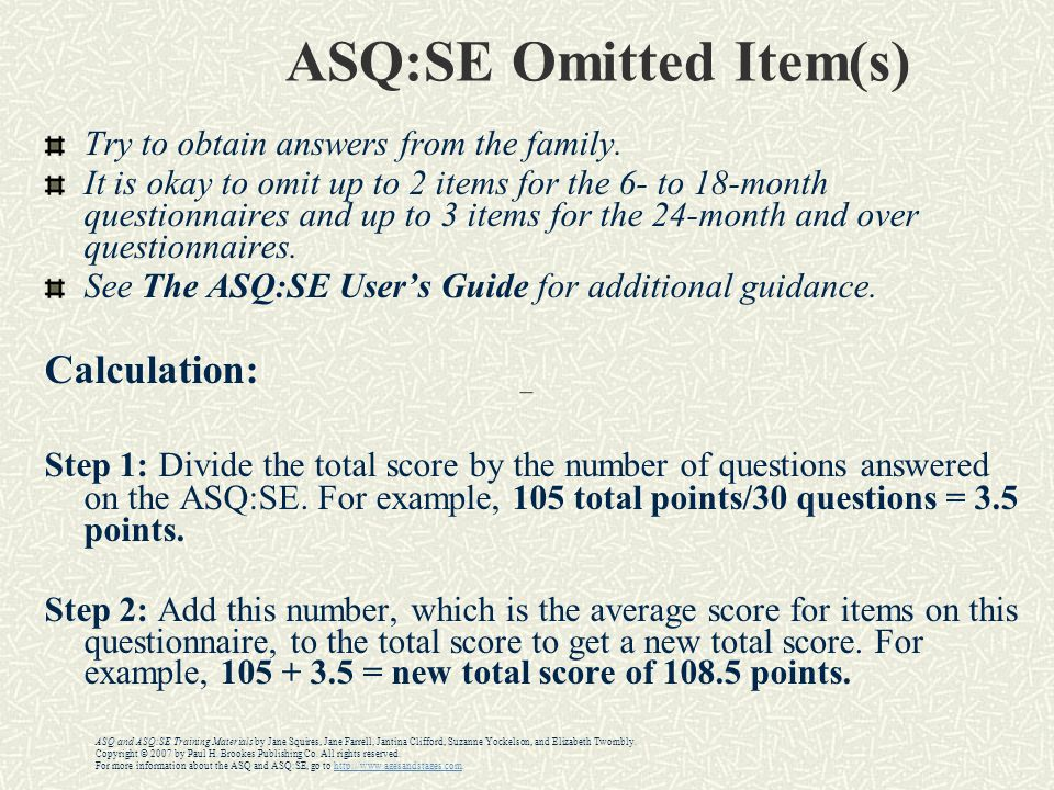 ASQ:SE Omitted Item(s) Try to obtain answers from the family.