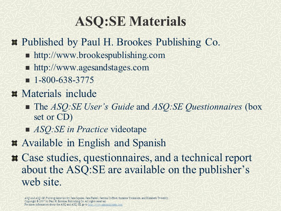 Features of the ASQ:SE Competence and problem behaviors are targeted.