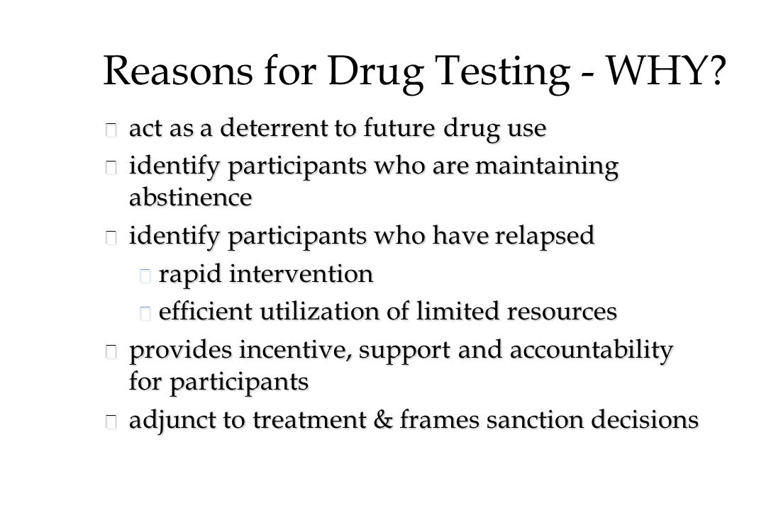 Reasons for Drug Testing - WHY.