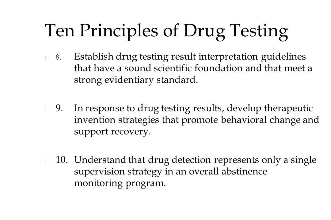 Ten Principles of Drug Testing n n 8.