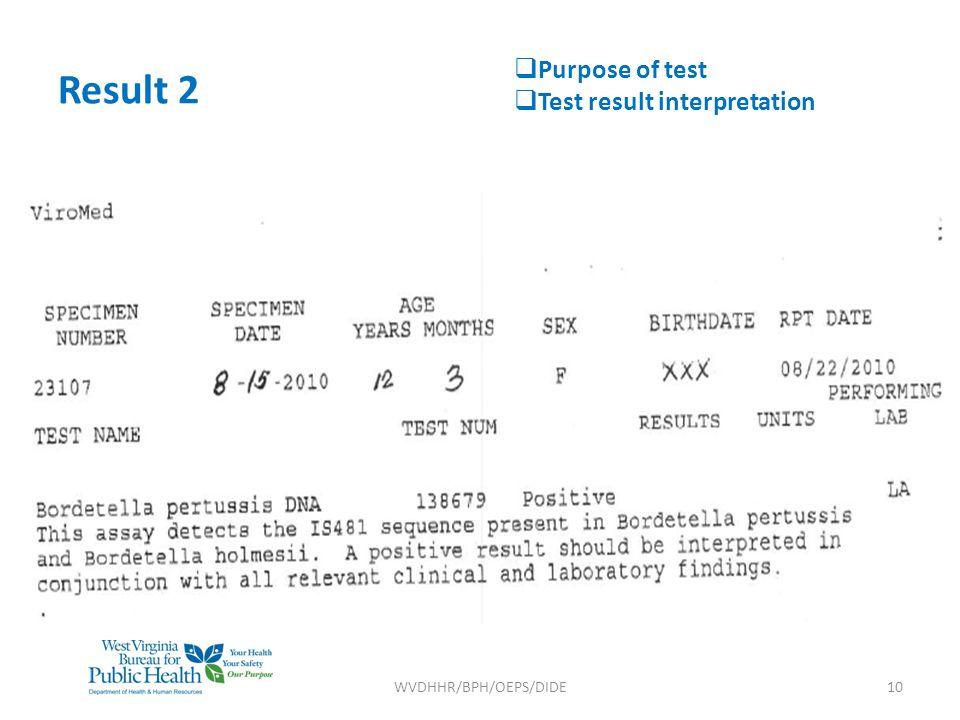 WVDHHR/BPH/OEPS/DIDE10 Result 2  Purpose of test  Test result interpretation