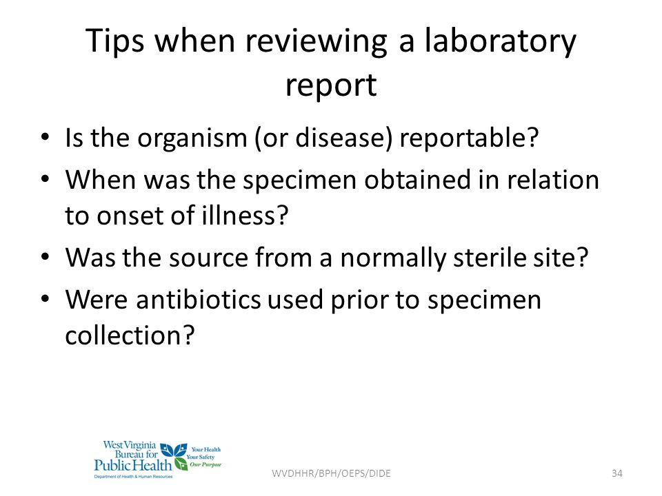 Tips when reviewing a laboratory report Is the organism (or disease) reportable.