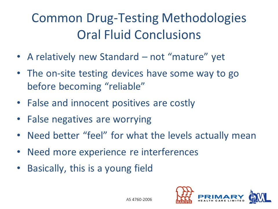 """A relatively new Standard – not """"mature"""" yet The on-site testing devices have some way to go before becoming """"reliable"""" False and innocent positives a"""