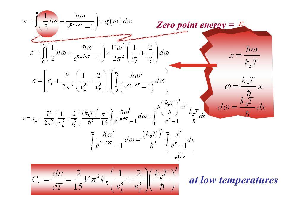 Zero point energy = at low temperatures