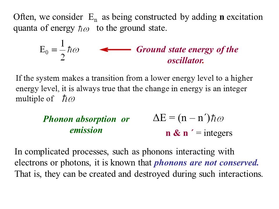 Often, we consider E n as being constructed by adding n excitation quanta of energy to the ground state. If the system makes a transition from a lower