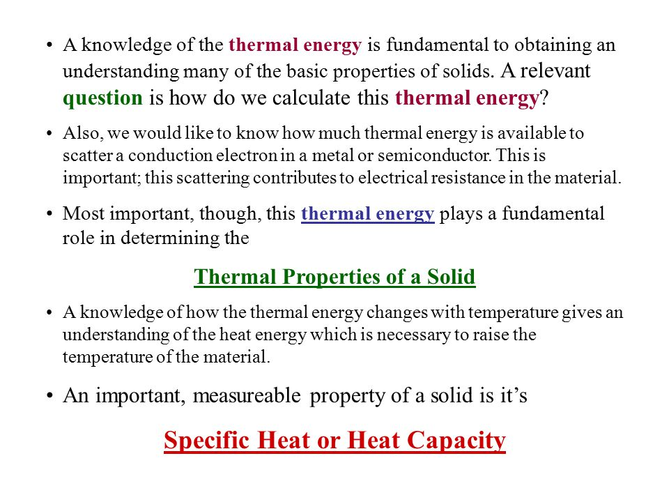 The thermal energy is the dominant contribution to the heat capacity in most solids.