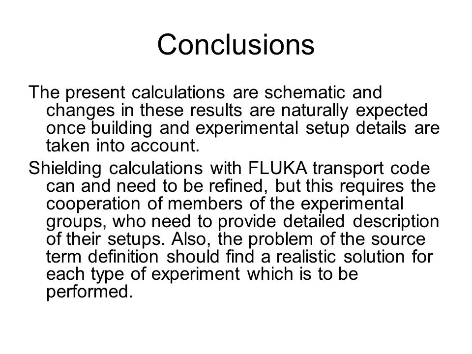 Conclusions The present calculations are schematic and changes in these results are naturally expected once building and experimental setup details ar