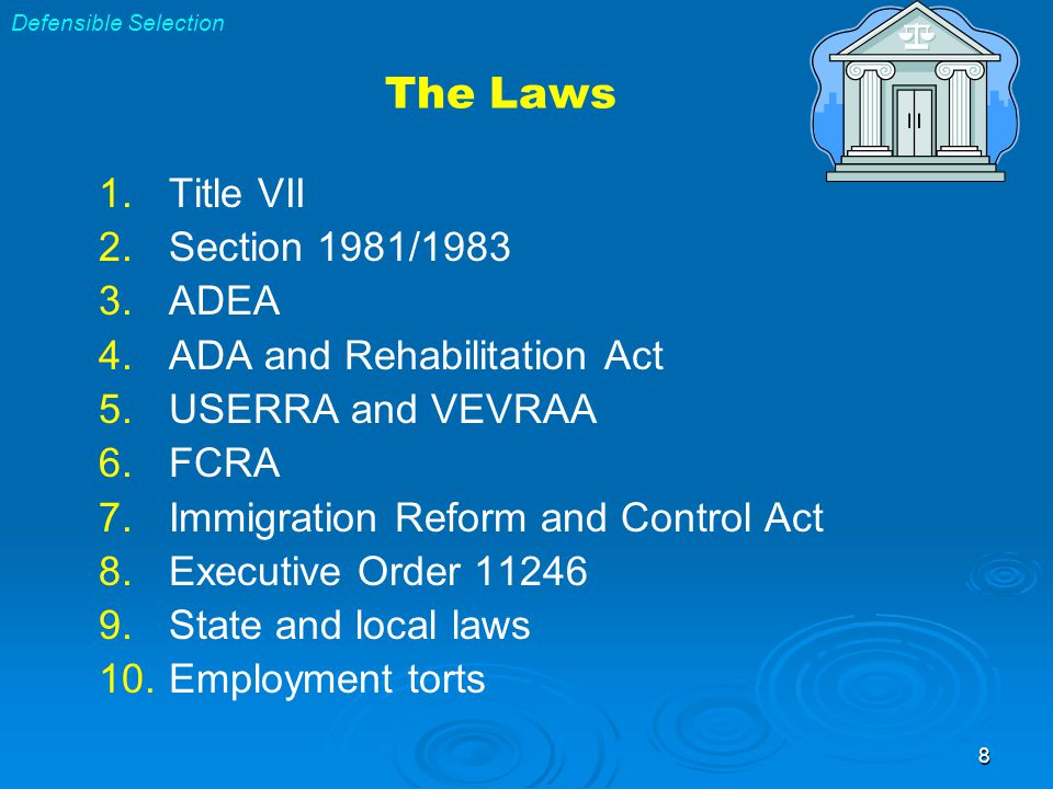 8 The Laws 1. 1.Title VII 2. 2.Section 1981/1983 3.