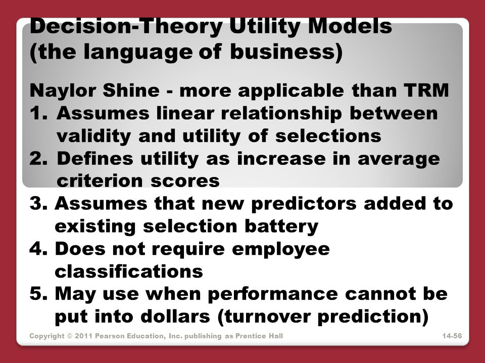 Copyright © 2011 Pearson Education, Inc. publishing as Prentice Hall Decision-Theory Utility Models (the language of business) Naylor Shine - more app
