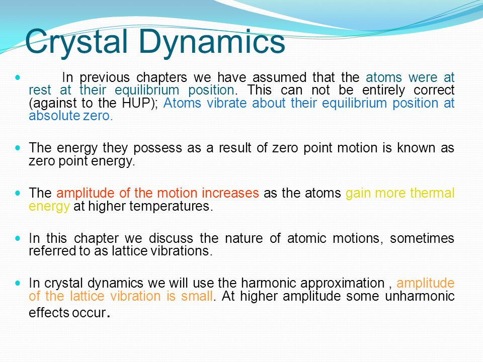 Anharmonic Effects Any real crystal resists compression to a smaller volume than its equilibrium value more strongly than expansion due to a larger volume.