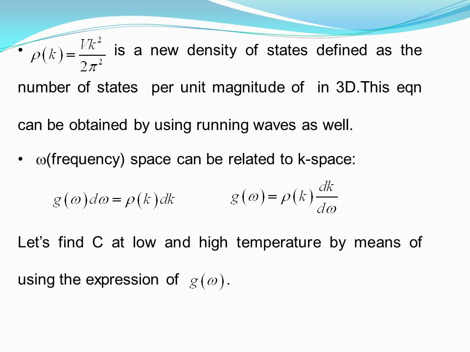 is a new density of states defined as the number of states per unit magnitude of in 3D.This eqn can be obtained by using running waves as well.  (fre