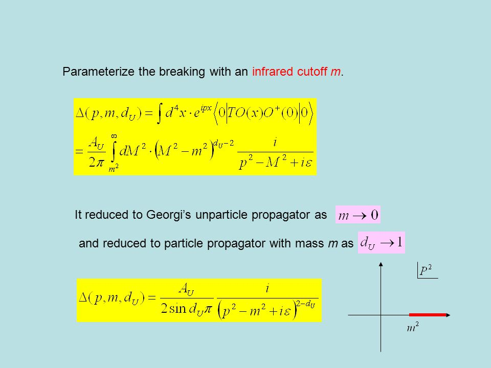 Parameterize the breaking with an infrared cutoff m.