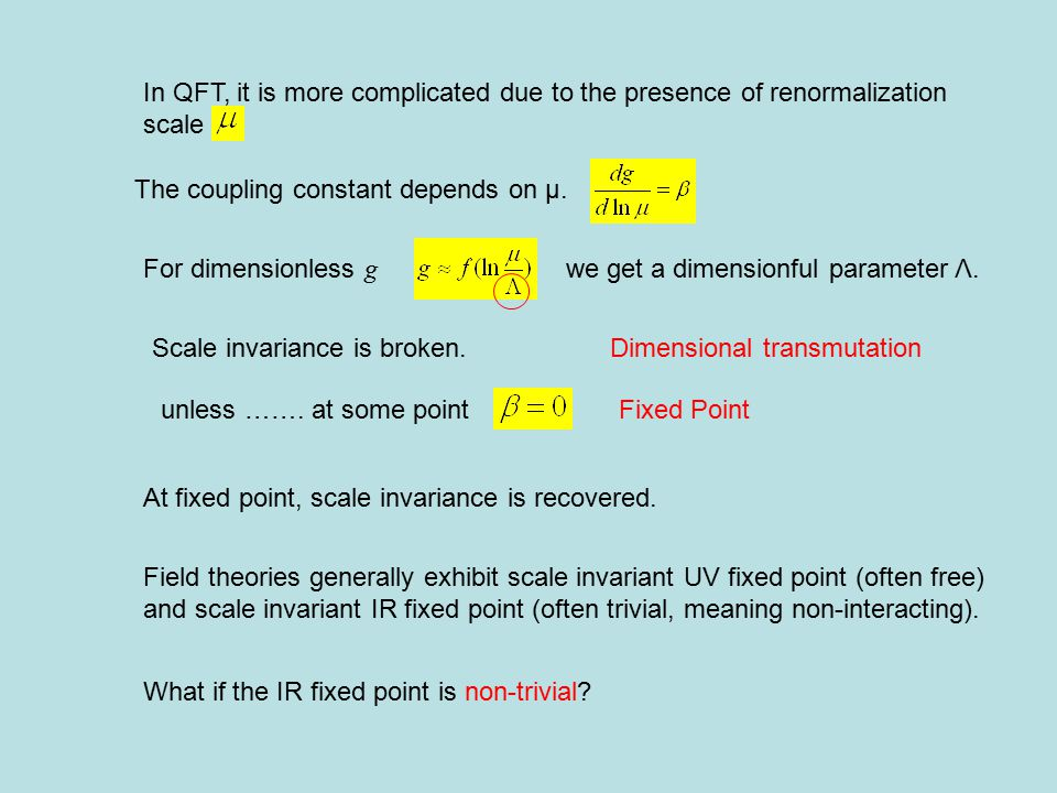 Field theories generally exhibit scale invariant UV fixed point (often free) and scale invariant IR fixed point (often trivial, meaning non-interacting).