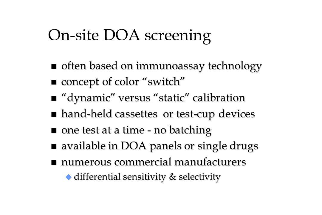 "On-site DOA screening n often based on immunoassay technology n concept of color ""switch"" n ""dynamic"" versus ""static"" calibration n hand-held cassette"