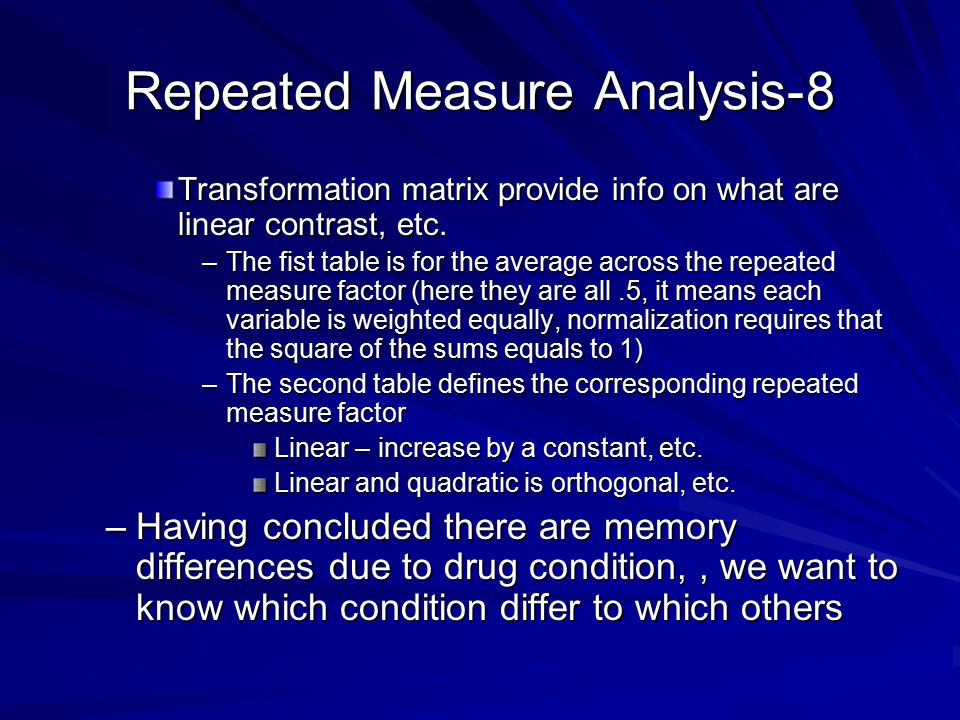 Repeated Measure Analysis-8 Transformation matrix provide info on what are linear contrast, etc.