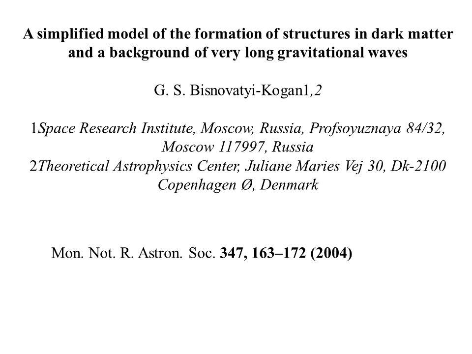 A simplified model of the formation of structures in dark matter and a background of very long gravitational waves G.