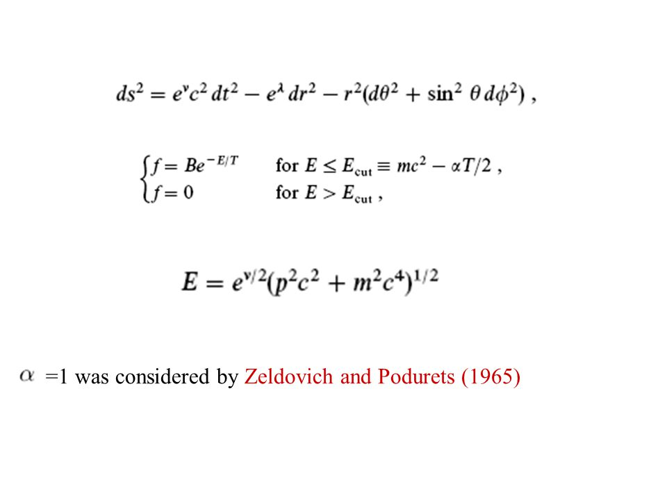 =1 was considered by Zeldovich and Podurets (1965)