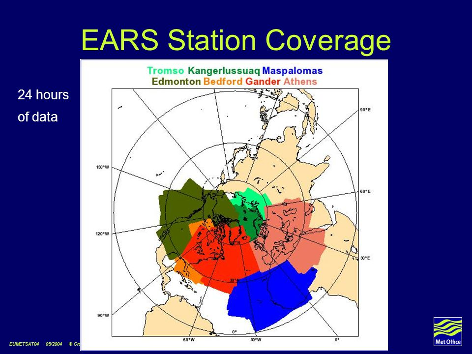 EUMETSAT04 05/2004 © Crown copyright EARS Station Coverage 24 hours of data