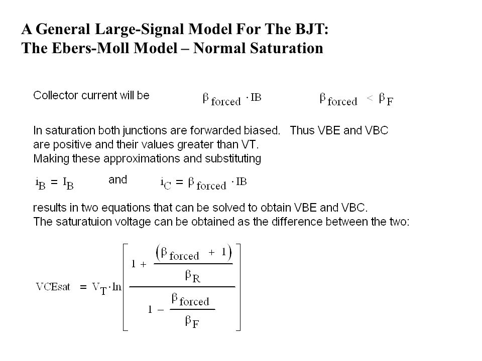 A General Large-Signal Model For The BJT: The Ebers-Moll Model – Normal Saturation