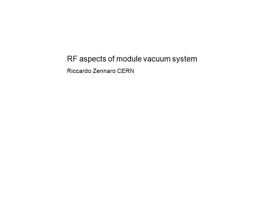 RF aspects of module vacuum system Riccardo Zennaro CERN