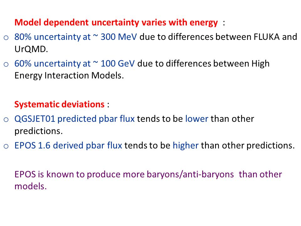 Model dependent uncertainty varies with energy : o 80% uncertainty at ~ 300 MeV due to differences between FLUKA and UrQMD.