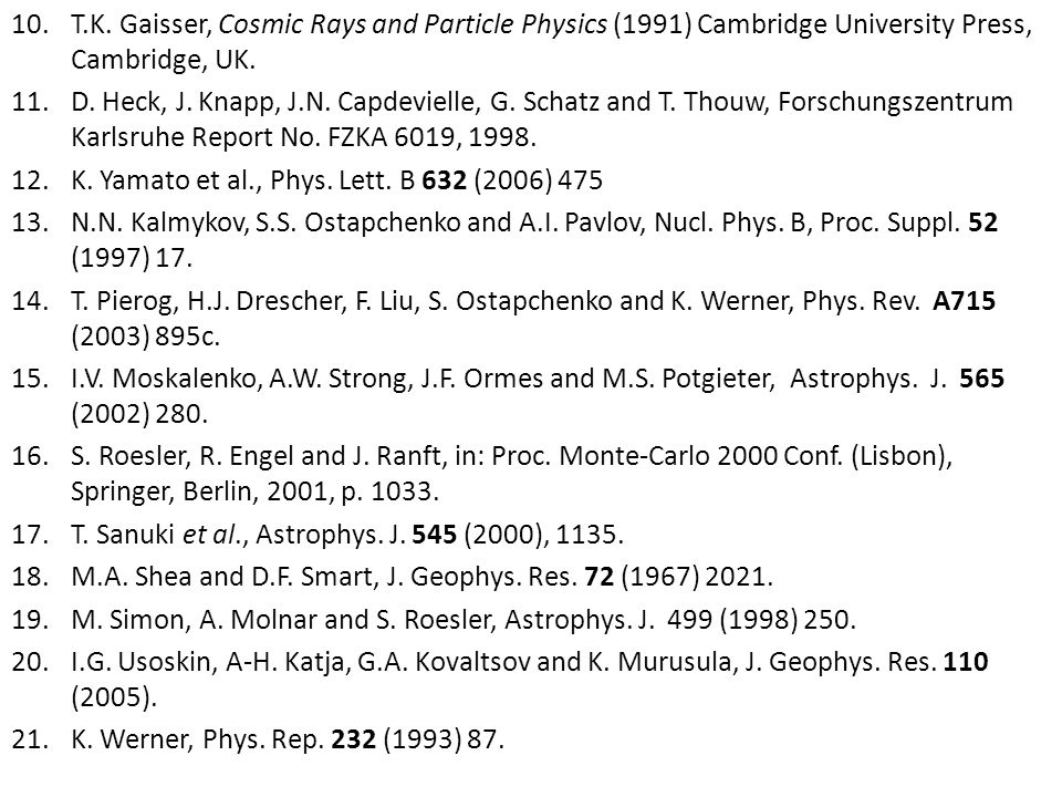 10.T.K. Gaisser, Cosmic Rays and Particle Physics (1991) Cambridge University Press, Cambridge, UK.