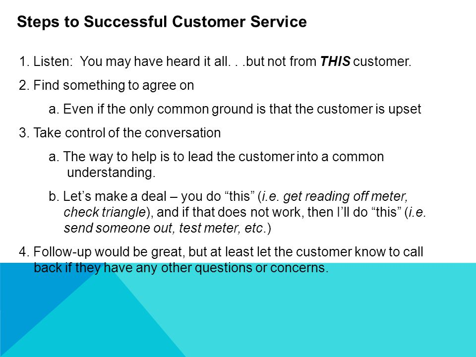1.Listen: You may have heard it all...but not from THIS customer.