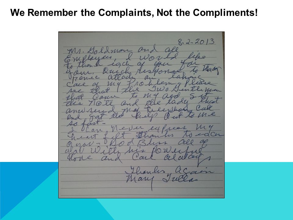 We Remember the Complaints, Not the Compliments!