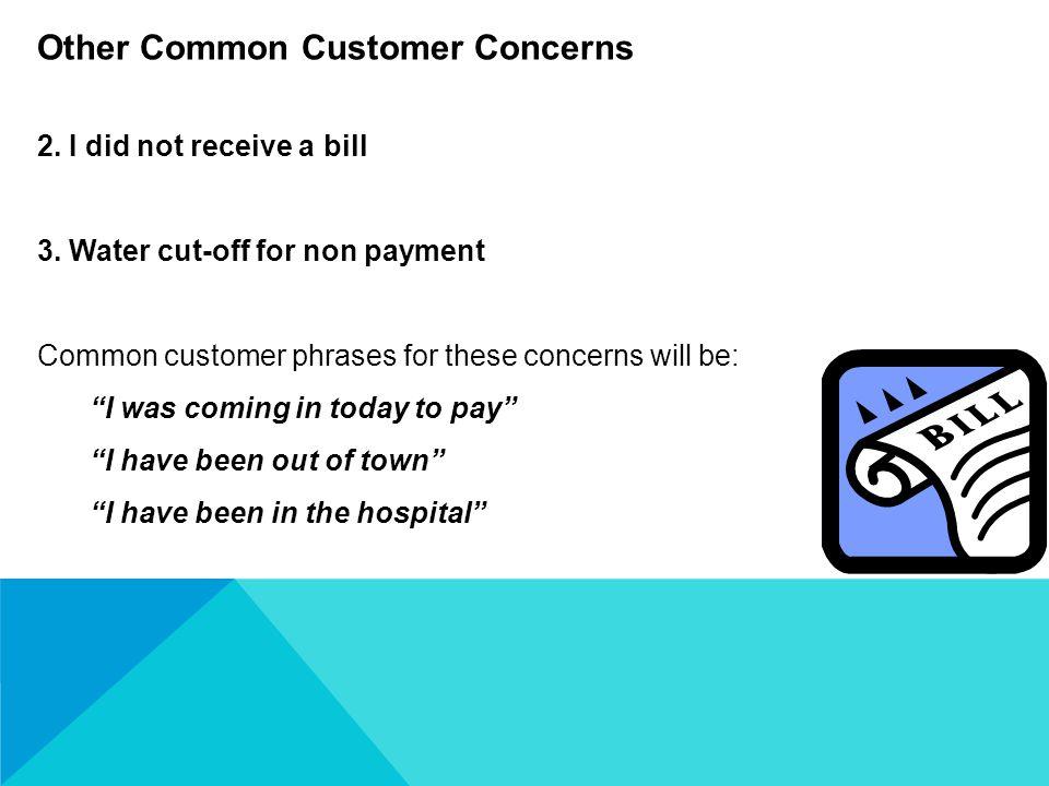 2. I did not receive a bill 3.
