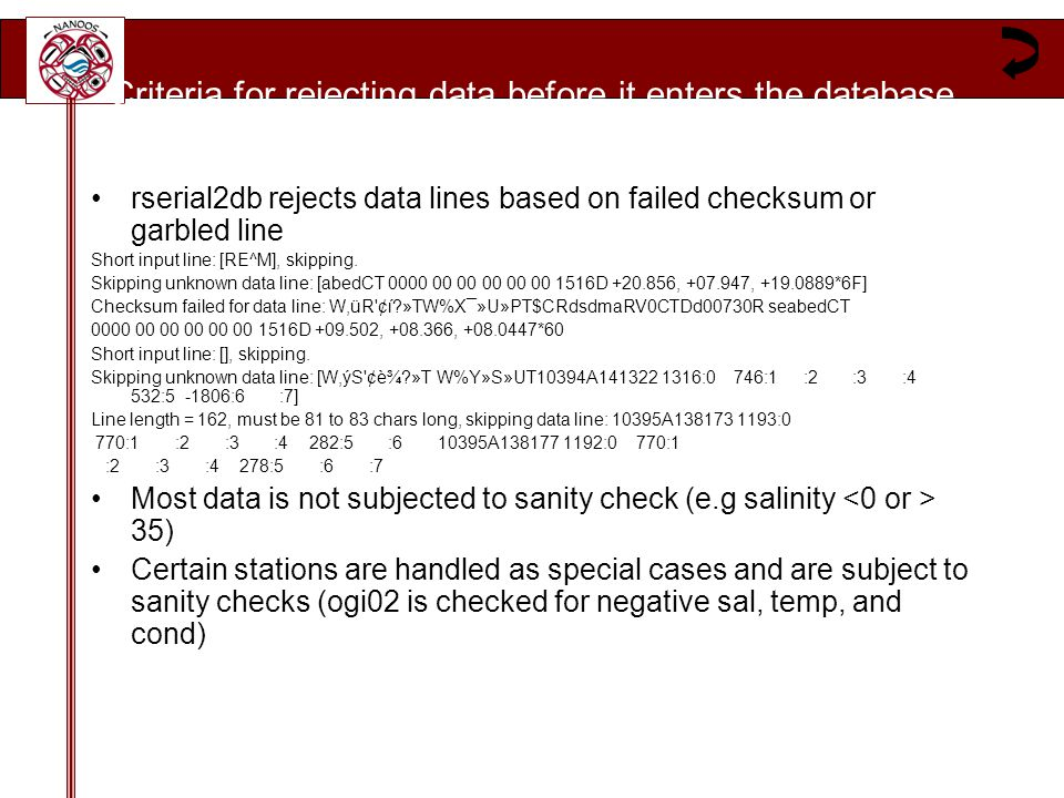 Criteria for rejecting data before it enters the database rserial2db rejects data lines based on failed checksum or garbled line Short input line: [RE^M], skipping.